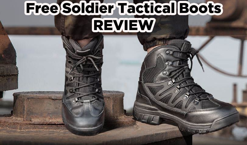 Free Soldier Tactical Boots Review [Get The Best Ankle Support]